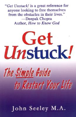 Image for Get Unstuck! The Simple Guide to Restart Your Life