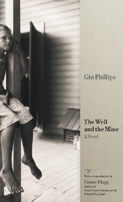 The Well and the Mine, Gin Phillips