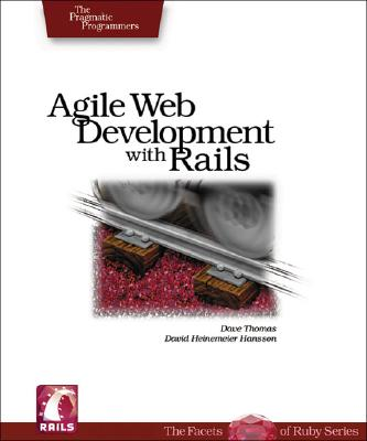 Image for Agile Web Development with Rails: A Pragmatic Guide (Pragmatic Programmers)