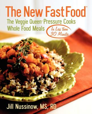 Image for The New Fast Food: The Veggie Queen Pressure Cooks Whole Food Meals in Less than 30 MInutes