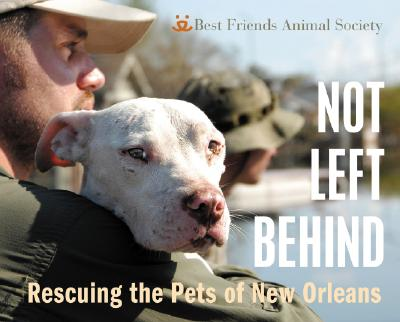 Image for Not Left Behind: Rescuing the Pets of New Orleans