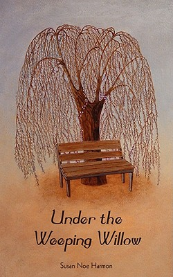 Under the Weeping Willow, Harmon, Susan Noe