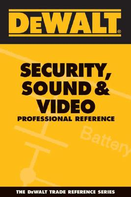 DEWALT Security, Sound, & Video Professional Reference (Dewalt Trade Reference), American Contractors Educational Services