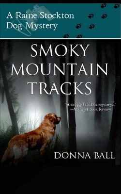 Image for Smoky Mountain Tracks: A Raine Stockton Dog Mystery (Volume 1)