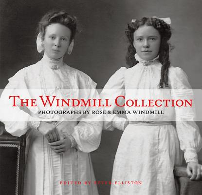 Image for The Windmill Collection: Photographs by Rose & Emma Windmill