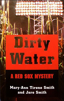 Image for Dirty Water: A Red Sox Mystery