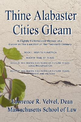 Thine Alabaster Cities Gleam, Velvel, Lawrence R.