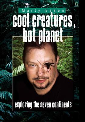 Cool Creatures, Hot Planet: Exploring the Seven Continents, Essen, Marty