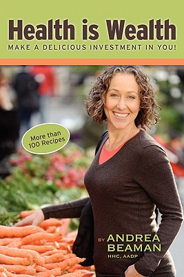 Image for Health Is Wealth - Make a Delicious Investment in You!