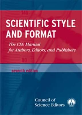 Image for Scientific Style And Format: The CSE Manual for Authors, Editors, And Publishers (CSE, Scientific Style and Format) - Seventh Edition