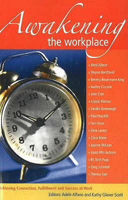 Image for Awakening the Workplace: Achieving Connection, Fulfillment and Success at Work