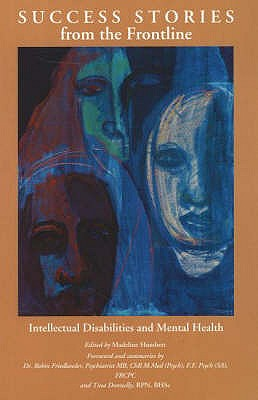 Image for Success Stories from the Frontline : Intellectual Disabilities and Mental Health: An Anthology of First Person Stories As Submitted by Patients and Their Families