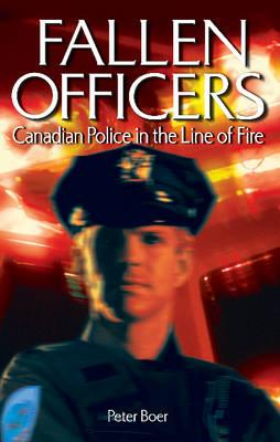 Image for Fallen Officers : Canadian Police in the Line of Fire