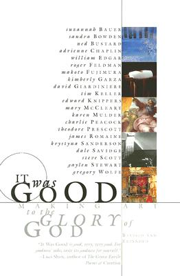 It Was Good: Making Art to the Glory of God, Ned Bustard, ed.