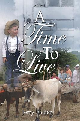 A Time To Live, Eicher, Jerry S.
