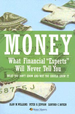 Image for Money: What Financial Experts Will Never Tell You