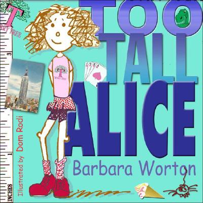 Too Tall Alice, BARBARA WORTON