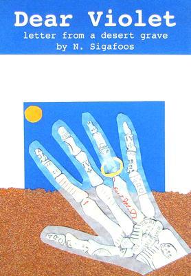 Dear Violet: letter from a desert grave, N. Sigafoos