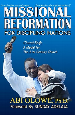 Image for Missional Reformation for Discipling Nations: Churchshift: A Model for the 21th Century Church