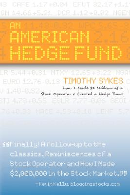 Image for An American Hedge Fund: How I Made $2 Million as a Stock Operator & Created a Hedge Fund