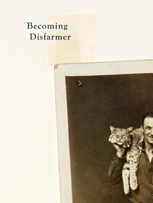 Image for BECOMING DISFARMER