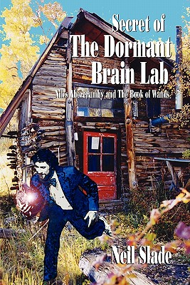SECRET OF THE DORMANT BRAIN LAB- Niles Abercrumby and The Book of Wands, Neil G Slade and Brian Gies