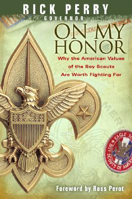 Image for On My Honor: Why the American Values of the Boy Scouts are Worth Fighting for