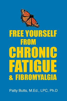 Image for Free Yourself From Chronic Fatigue & Fibromyalgia