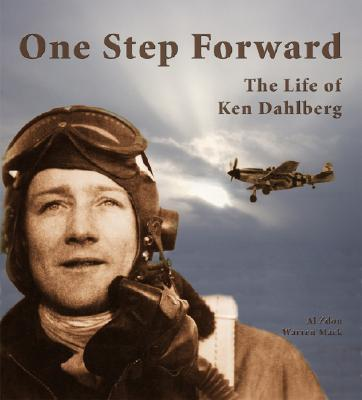 One Step Forward: The Life of Ken Dahlberg, Al Zdon; Warren Mack