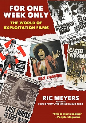 For One Week Only: The world of exploitation films, Meyers, Ric