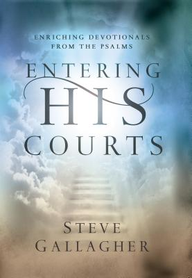 Image for Entering His Courts: Enriching Devotionals From The Psalms
