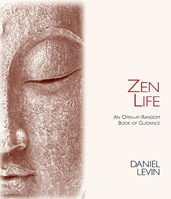 Image for Zen Life: An Open-At-Random Book of Guidance