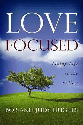 Image for Love Focused: Living Life to the Fullest