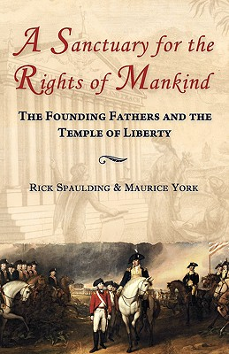 Image for A Sanctuary for the Rights of Mankind: the  Founding Fathers and the Temple of Liberty
