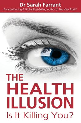 Image for The Health Illusion: Is It Killing You?