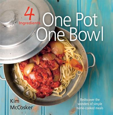 Image for 4 Ingredients : One Pot, One Bowl