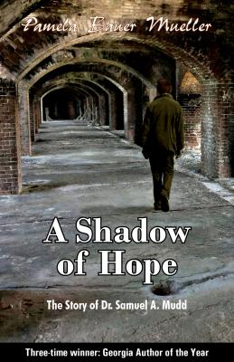 Image for A Shadow of Hope: The Story of Dr. Samuel A. Mudd