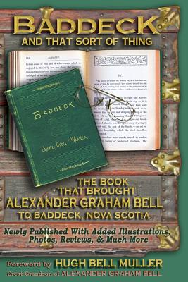 Baddeck and that sort of thing: The Book that Brought Alexander Graham Bell to Baddeck, Nova Scotia, Warner, Charles Dudley; Johnson, John A