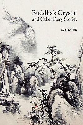 Buddha's Crystal and Other Fairy Stories, Ozaki, Yei Theodora
