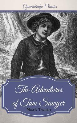 Queensbridge Classics: The Adventures of Tom Sawyer, Twain, Mark