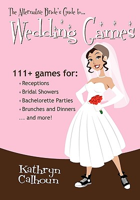 Image for The Alternative Bride's Guide to Wedding Games