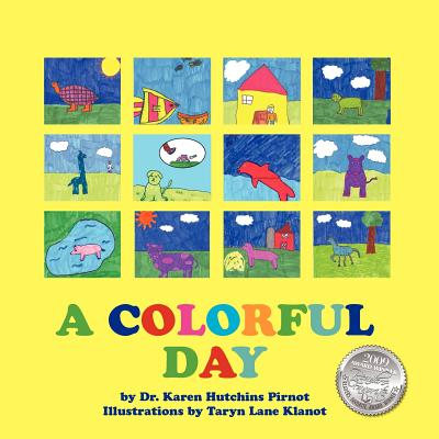 A Colorful Day, Pirnot, Karen Hutchins