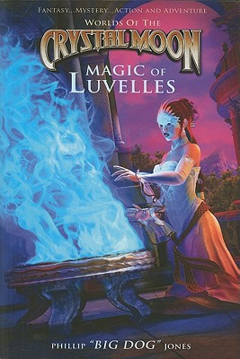 Image for Magic of Luvelles (Worlds of the Crystal Moon)