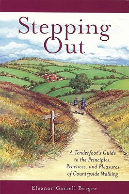 STEPPING OUT : A TENDERFOOT'S GUIDE TO T, ELEANOR GARR BERGER
