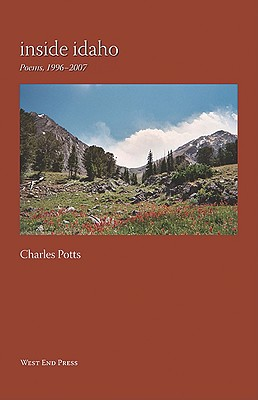Inside Idaho: Poems, 1996-2007, Potts, Charles