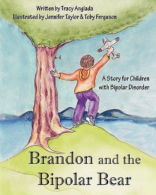 Image for Brandon and the Bipolar Bear: A Story for Children with Bipolar Disorder (Revised Edition)