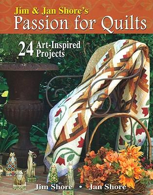 Jim & Jan Shore's Passion for Quilts, Jim Shore, Jan Shore