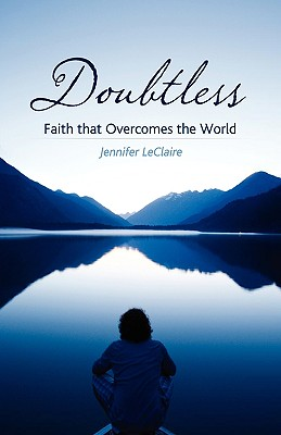 Image for Doubtless: Faith That Overcomes the World