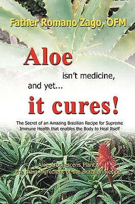 Image for Aloe Isn't Medicine and Yet... It Cures!