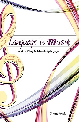 Image for Language Is Music: 0ver 100 Fun & Easy Tips to Learn Foreign Languages